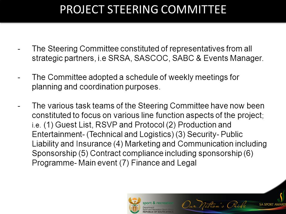 PROJECT STEERING COMMITTEE -The Steering Committee constituted of representatives from all strategic partners, i.e SRSA, SASCOC, SABC & Events Manager.