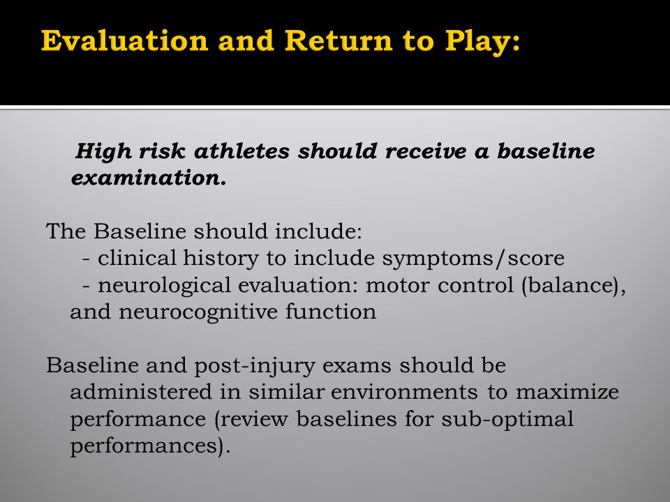 High risk athletes should receive a baseline examination.