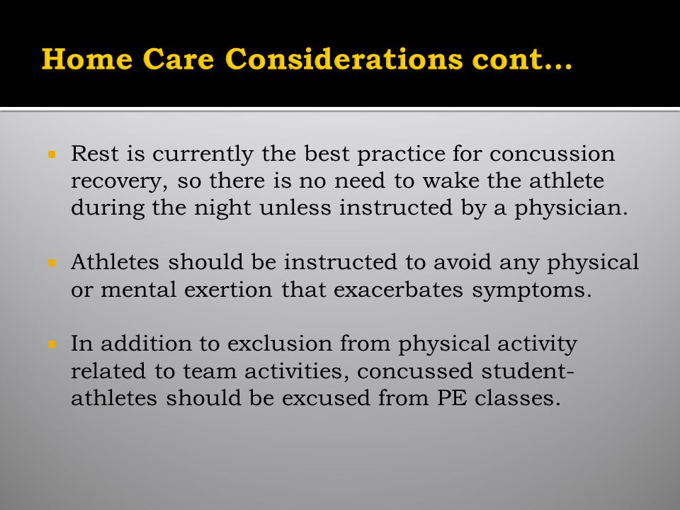 Rest is currently the best practice for concussion recovery, so there is no need to wake the athlete during the night unless instructed by a physician.