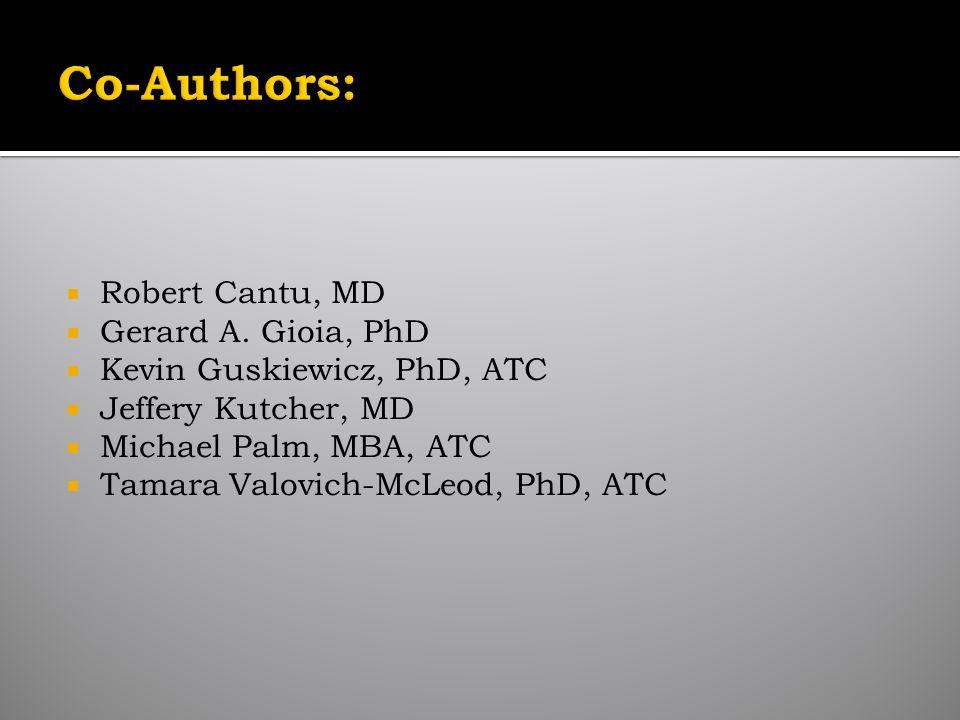 Robert Cantu, MD Gerard A.