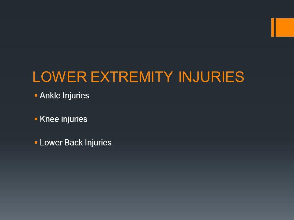 LOWER EXTREMITY INJURIES Ankle Injuries Knee injuries Lower Back Injuries