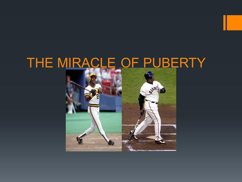 THE MIRACLE OF PUBERTY
