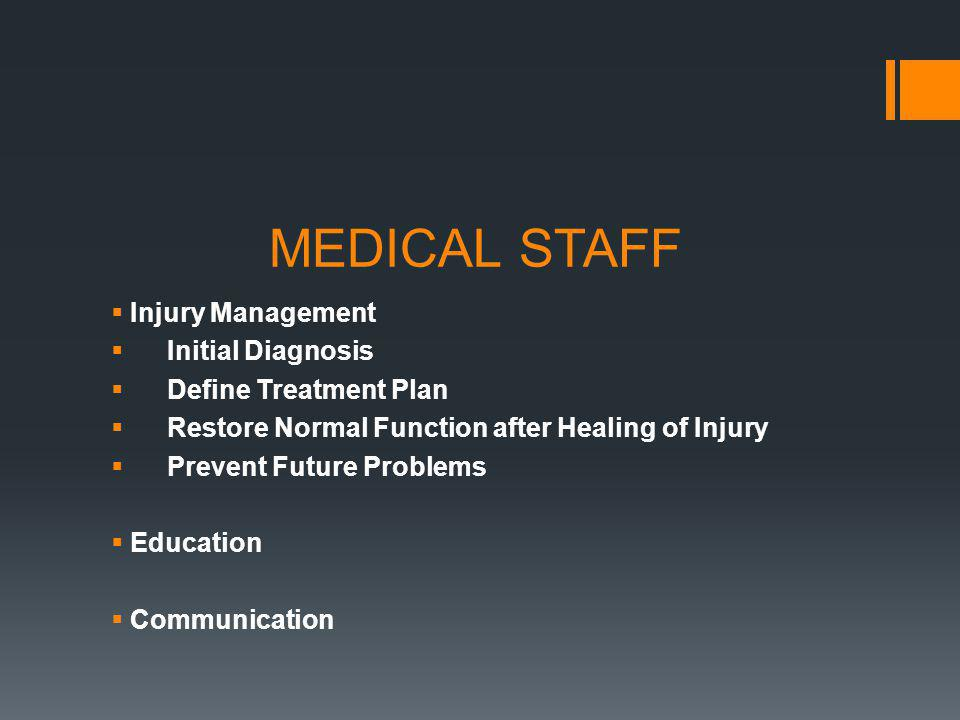 MEDICAL STAFF What is the goal.