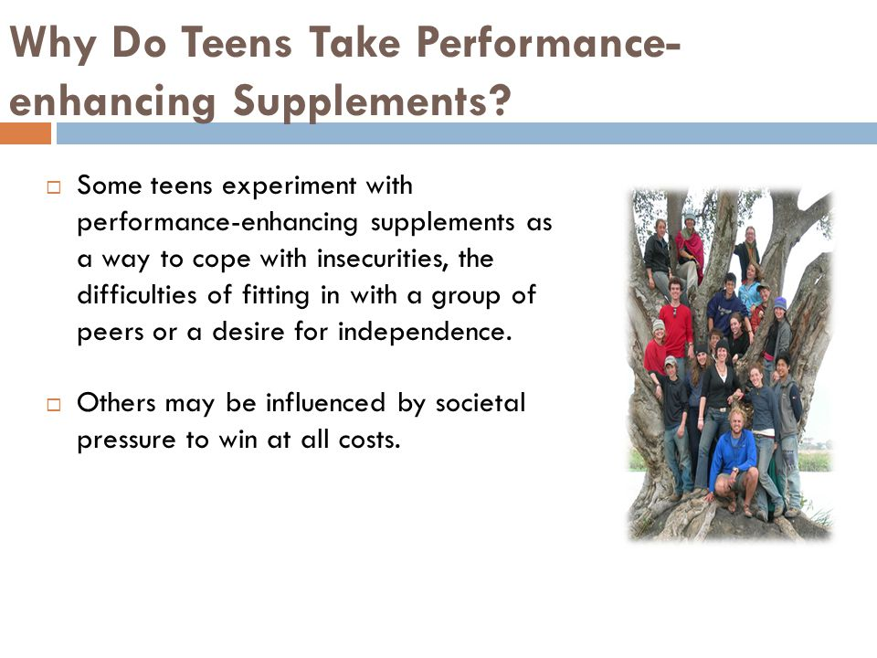 Why Do Teens Take Performance- enhancing Supplements.
