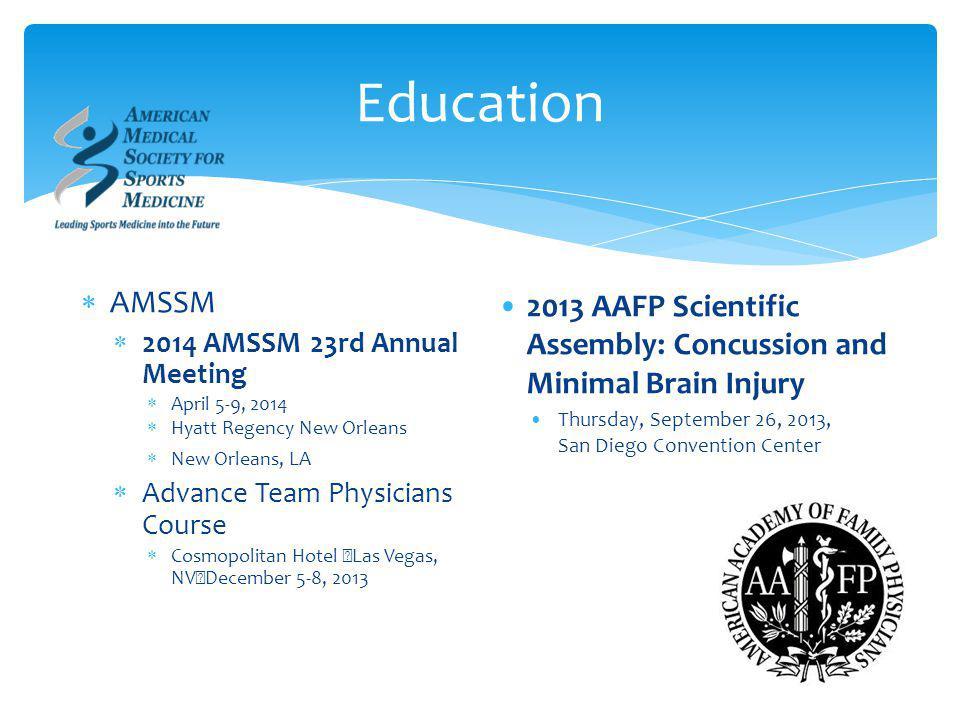 Education AMSSM 2014 AMSSM 23rd Annual Meeting April 5-9, 2014 Hyatt Regency New Orleans New Orleans, LA Advance Team Physicians Course Cosmopolitan H