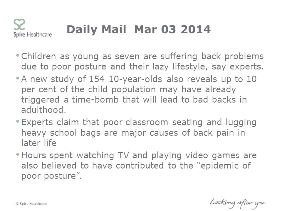 Daily Mail Mar 03 2014 Children as young as seven are suffering back problems due to poor posture and their lazy lifestyle, say experts. A new study o