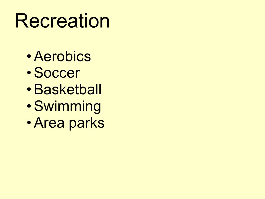 Recreation Aerobics Soccer Basketball Swimming Area parks