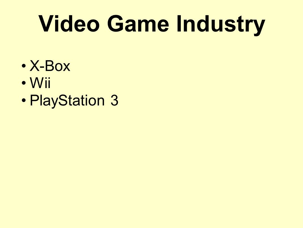 Video Game Industry X-Box Wii PlayStation 3