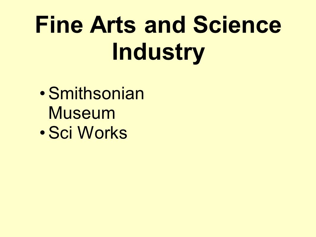 Fine Arts and Science Industry Smithsonian Museum Sci Works