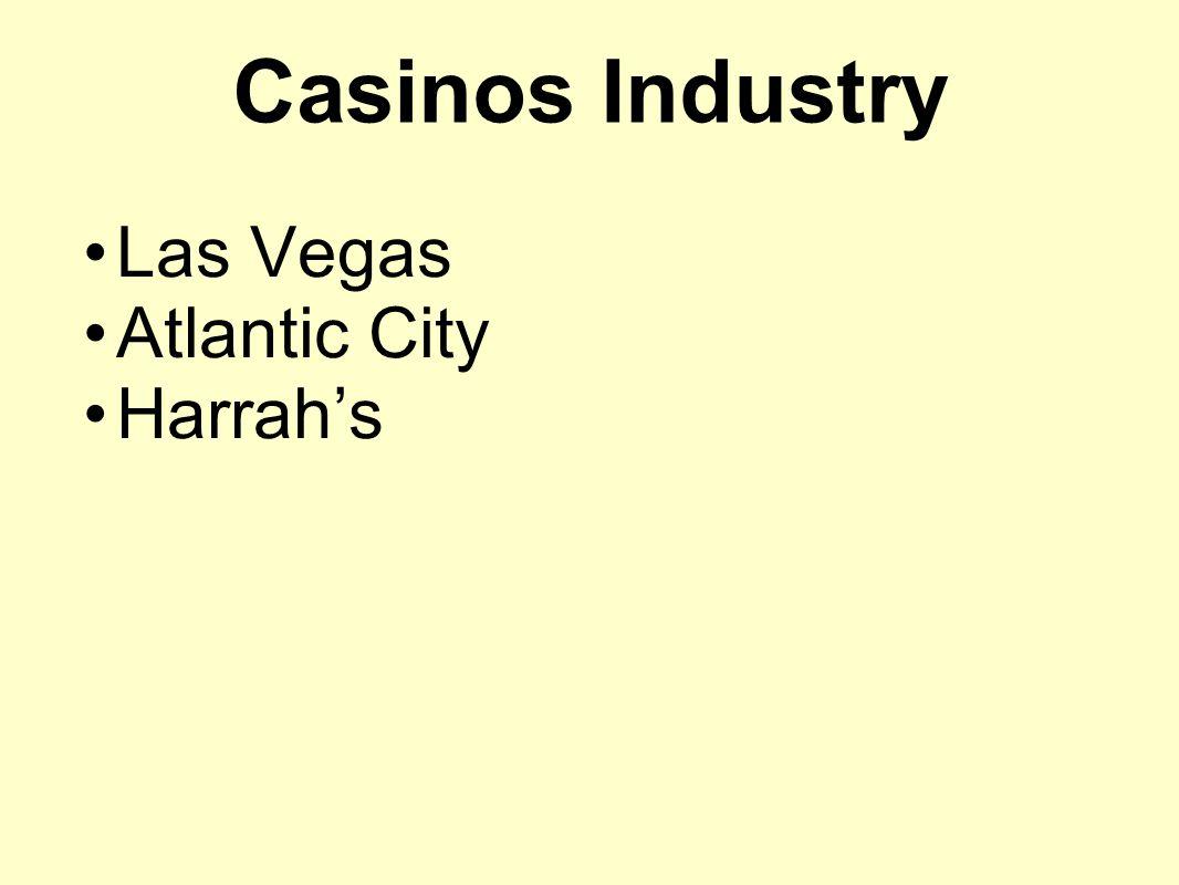 Casinos Industry Las Vegas Atlantic City Harrahs