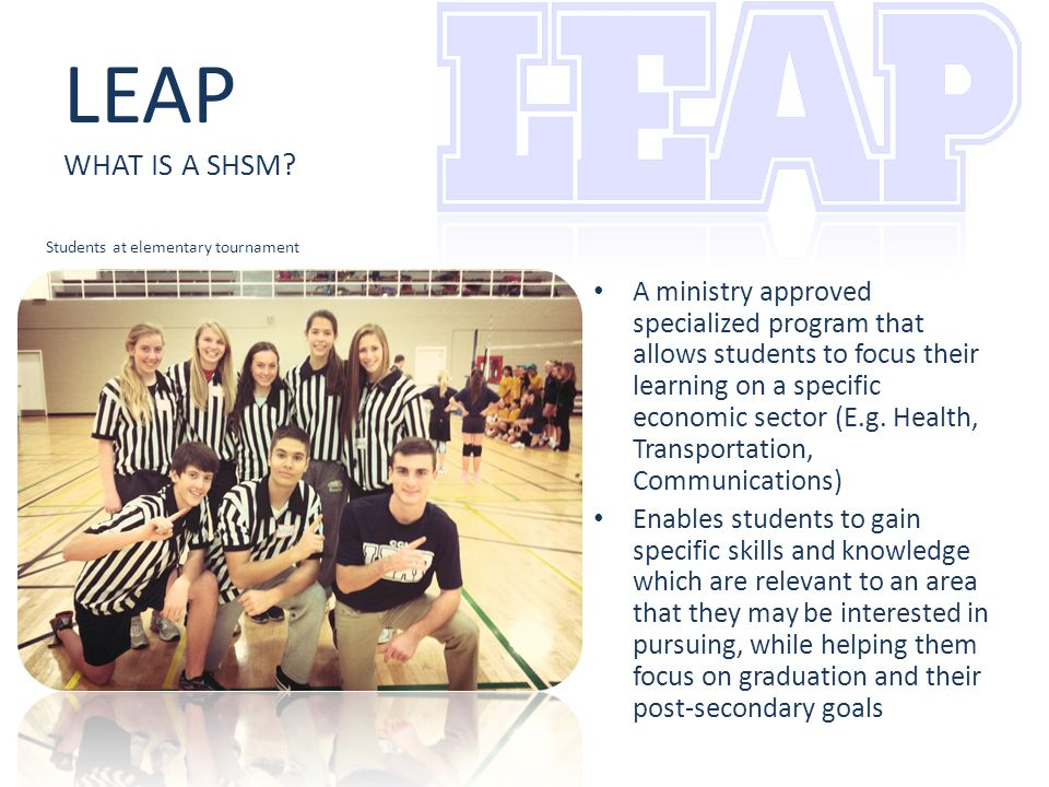 LEAP WHAT IS A SHSM.
