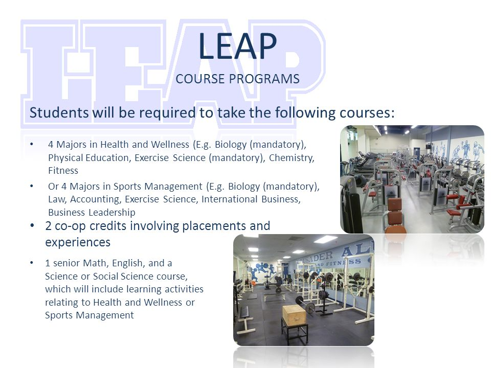 LEAP COURSE PROGRAMS 4 Majors in Health and Wellness (E.g.