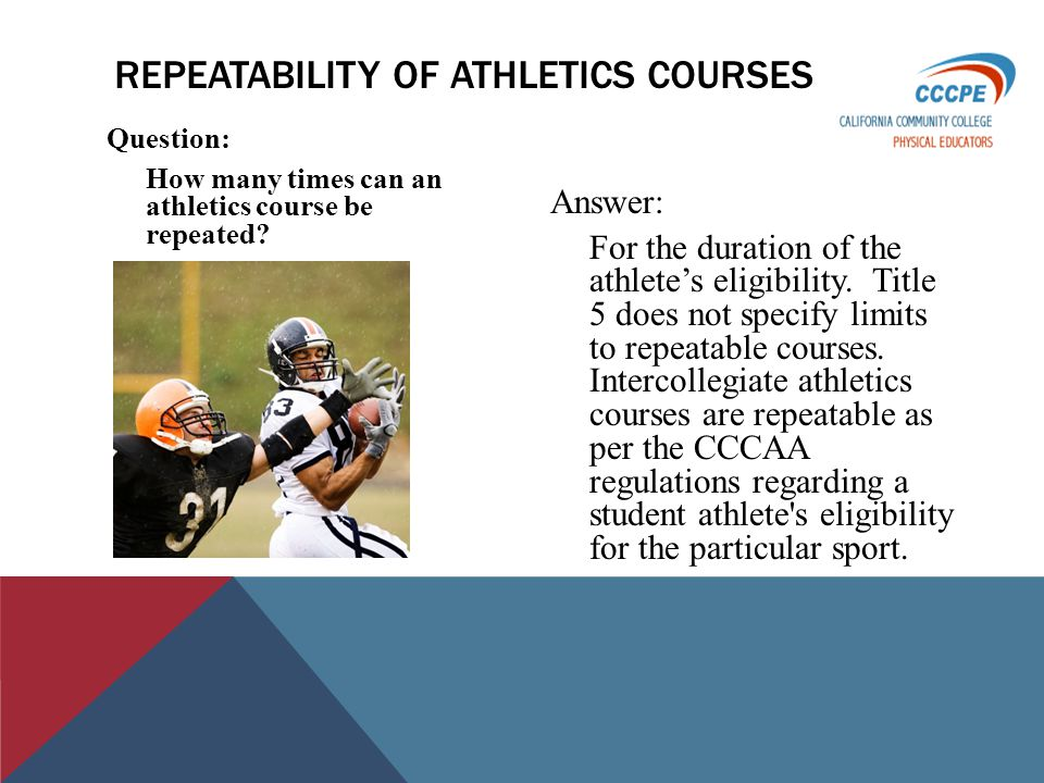 Question: How many times can an athletics course be repeated.