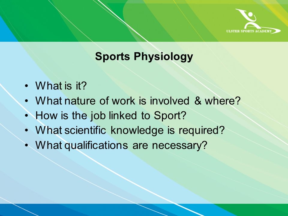 Sports Physiology What is it. What nature of work is involved & where.
