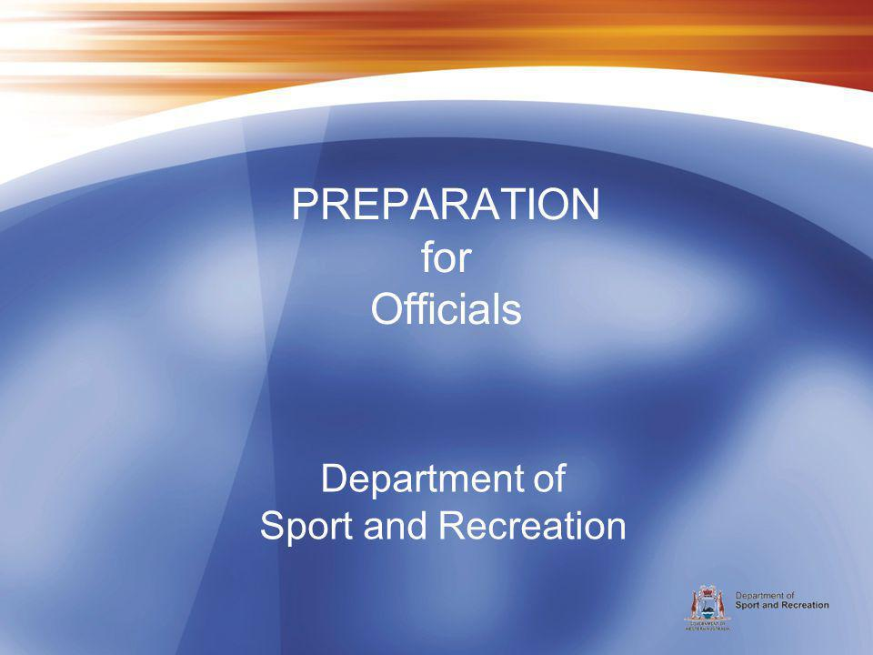Department of Sport and Recreation PREPARATION for Officials