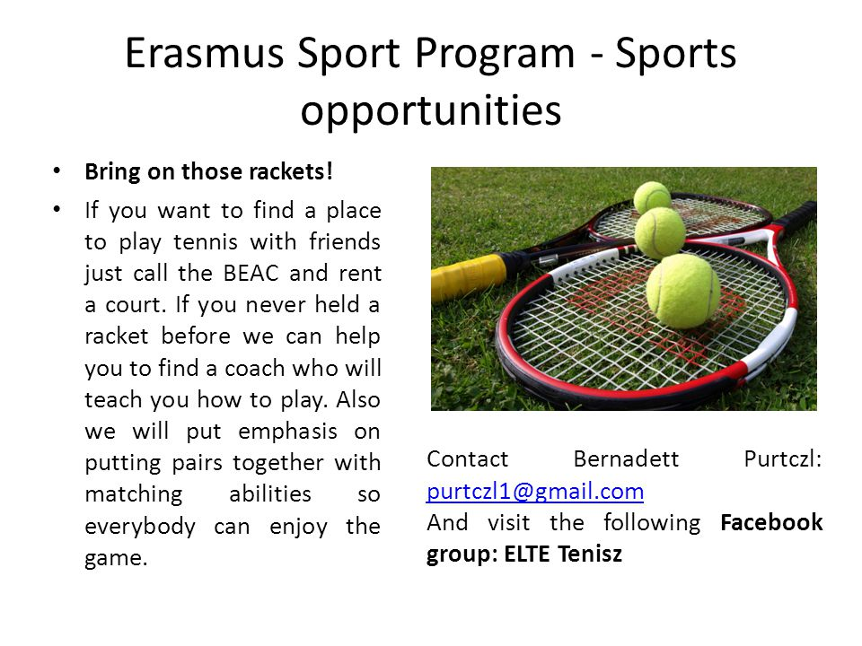 Erasmus Sport Program - Sports opportunities Bring on those rackets.