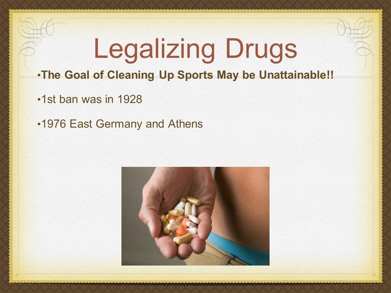 Legalizing Drugs The Goal of Cleaning Up Sports May be Unattainable!.
