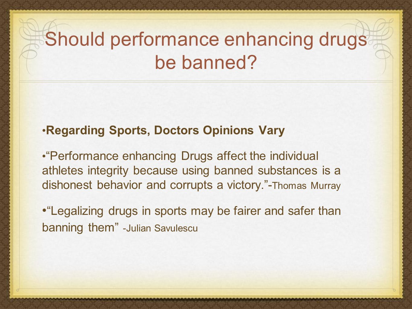 Should performance enhancing drugs be banned.