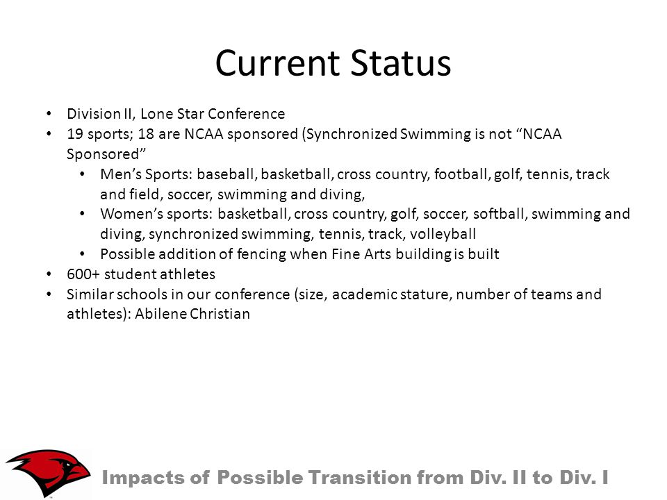 Current Status Impacts of Possible Transition from Div.