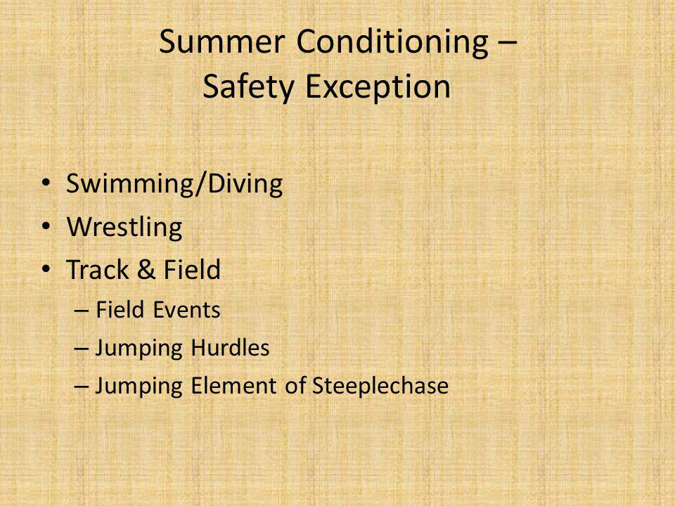 Summer Conditioning – Safety Exception Swimming/Diving Wrestling Track & Field – Field Events – Jumping Hurdles – Jumping Element of Steeplechase