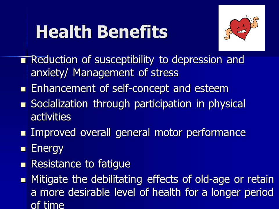Health Benefits Reduction of susceptibility to depression and anxiety/ Management of stress Reduction of susceptibility to depression and anxiety/ Man