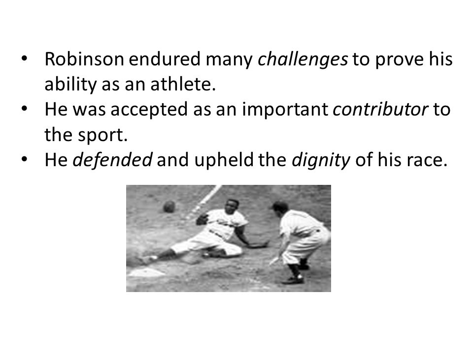 Robinson endured many challenges to prove his ability as an athlete.