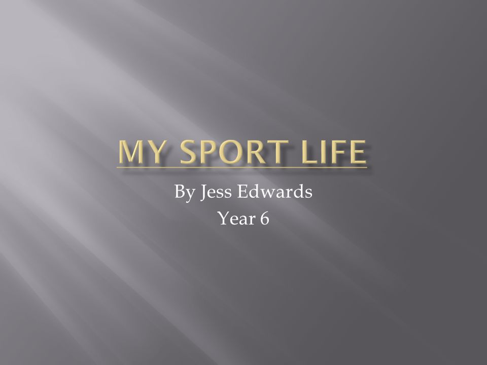 I find sport interesting and a fun way of doing exercise.