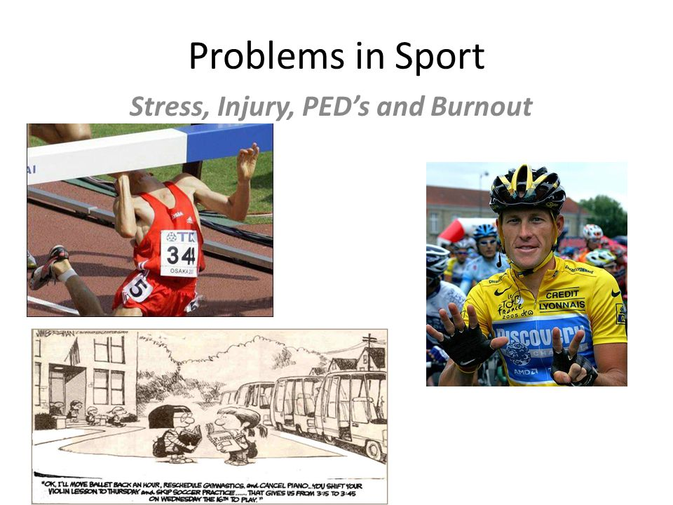 Problems in Sport Stress, Injury, PEDs and Burnout