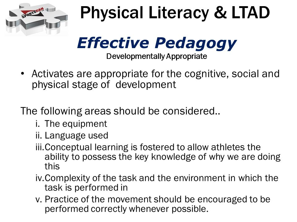 Activates are appropriate for the cognitive, social and physical stage of development The following areas should be considered.. i.The equipment ii.La