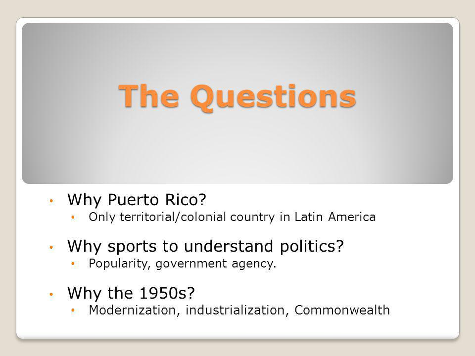 The Questions Why Puerto Rico.