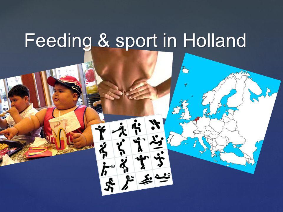 { Feeding & sport in Holland