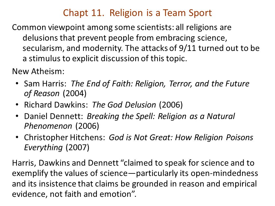 Common viewpoint among some scientists: all religions are delusions that prevent people from embracing science, secularism, and modernity.