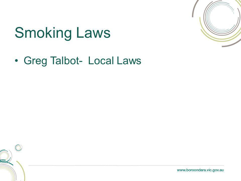 Greg Talbot- Local Laws Smoking Laws