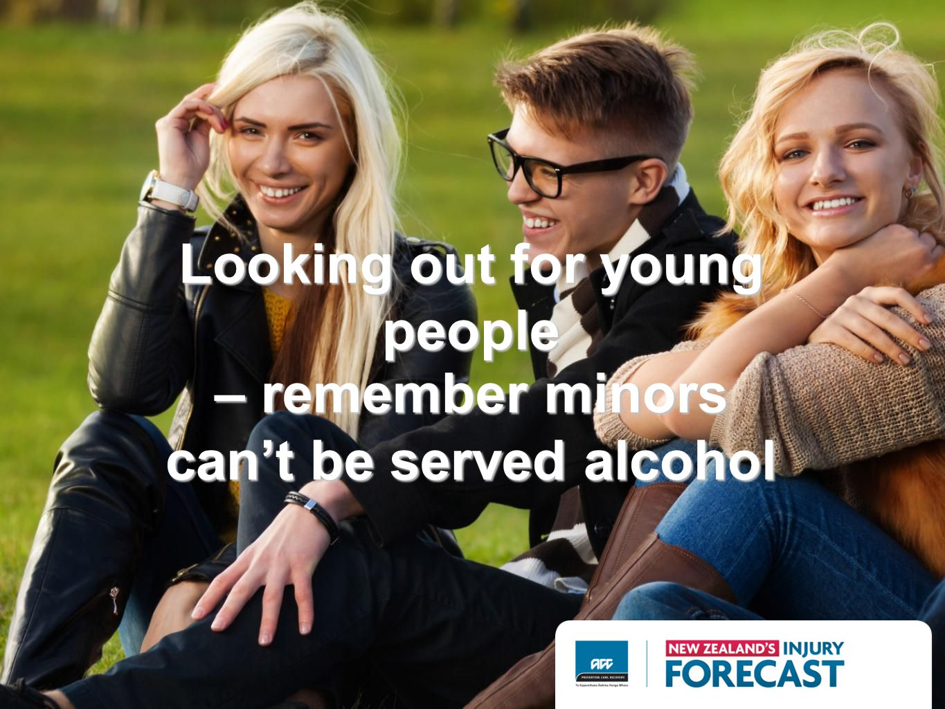Looking out for young people – remember minors cant be served alcohol