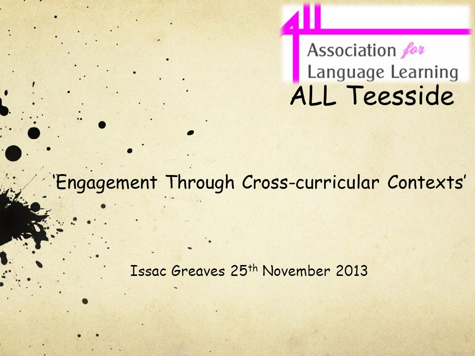 Engagement Through Cross-curricular Contexts Issac Greaves 25 th November 2013 ALL Teesside