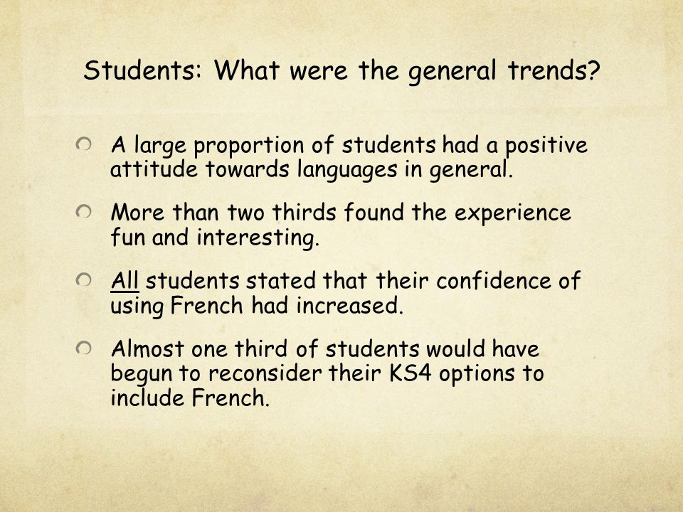 Students: What were the general trends? A large proportion of students had a positive attitude towards languages in general. More than two thirds foun