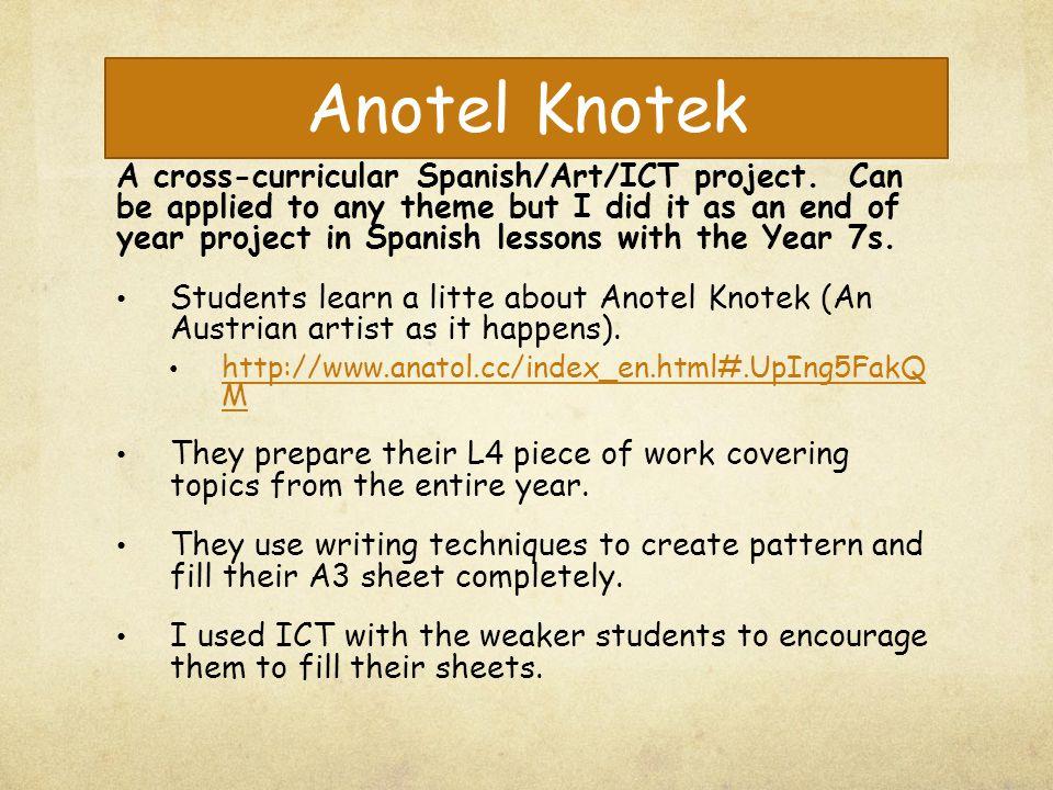 Anotel Knotek A cross-curricular Spanish/Art/ICT project.