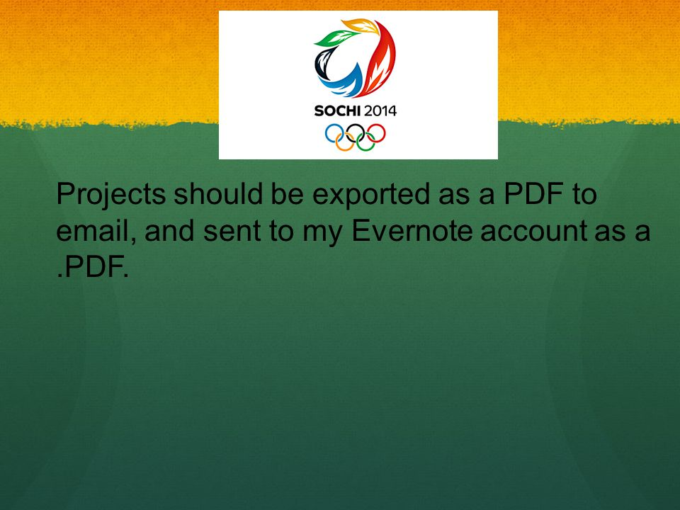 Projects should be exported as a PDF to email, and sent to my Evernote account as a.PDF.