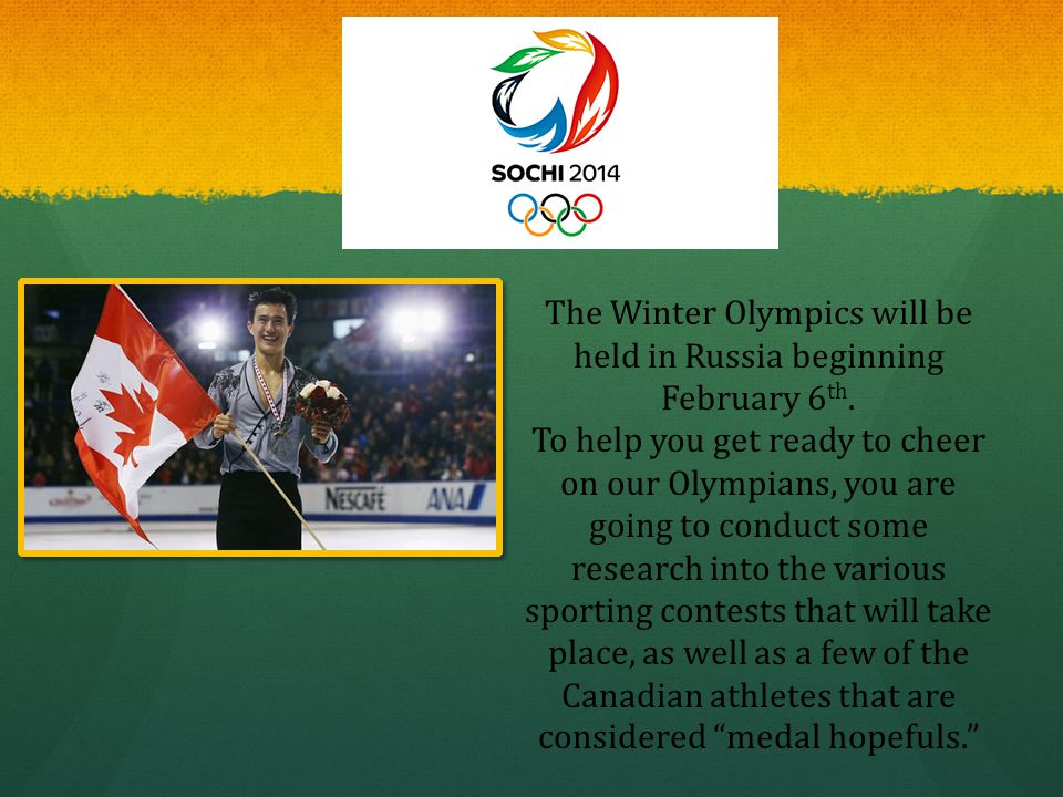 The Winter Olympics will be held in Russia beginning February 6 th.
