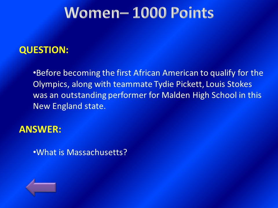 QUESTION: Before becoming the first African American to qualify for the Olympics, along with teammate Tydie Pickett, Louis Stokes was an outstanding performer for Malden High School in this New England state.