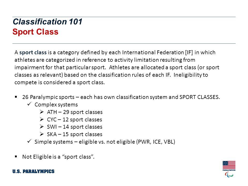 Classification 101 Sport Class Status International Sport Class Status The Code defines three (3) international sport class statuses for allocation following athlete evaluation.