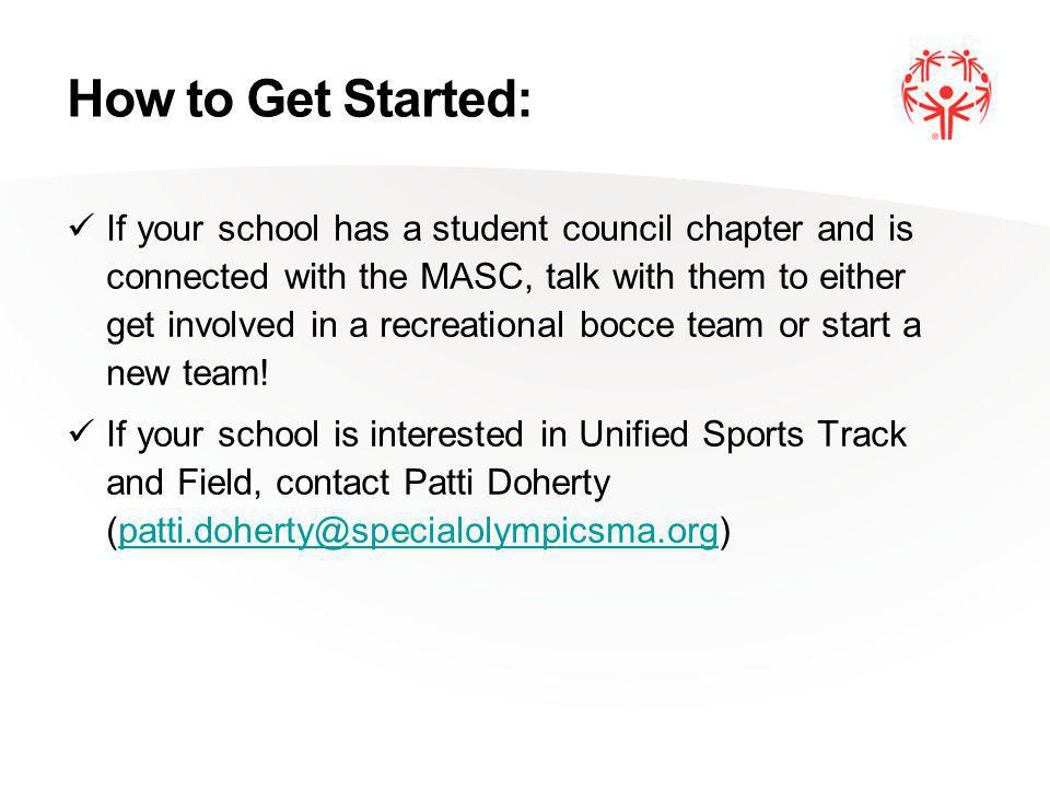 How to Get Started: If your school has a student council chapter and is connected with the MASC, talk with them to either get involved in a recreational bocce team or start a new team.