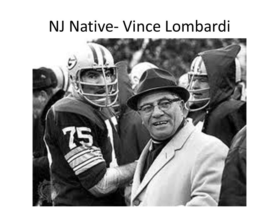 NJ Native- Vince Lombardi Jkl;;kjl;
