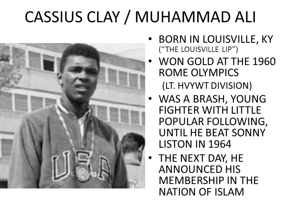 CASSIUS CLAY / MUHAMMAD ALI BORN IN LOUISVILLE, KY (THE LOUISVILLE LIP) WON GOLD AT THE 1960 ROME OLYMPICS (LT. HVYWT DIVISION) WAS A BRASH, YOUNG FIG
