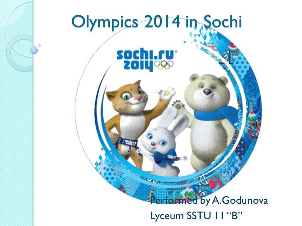 Olympics 2014 in Sochi Performed by A.Godunova Lyceum SSTU 11 B