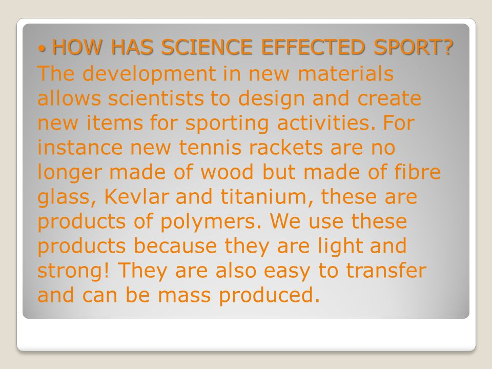 HOW HAS SCIENCE EFFECTED SPORT. HOW HAS SCIENCE EFFECTED SPORT.