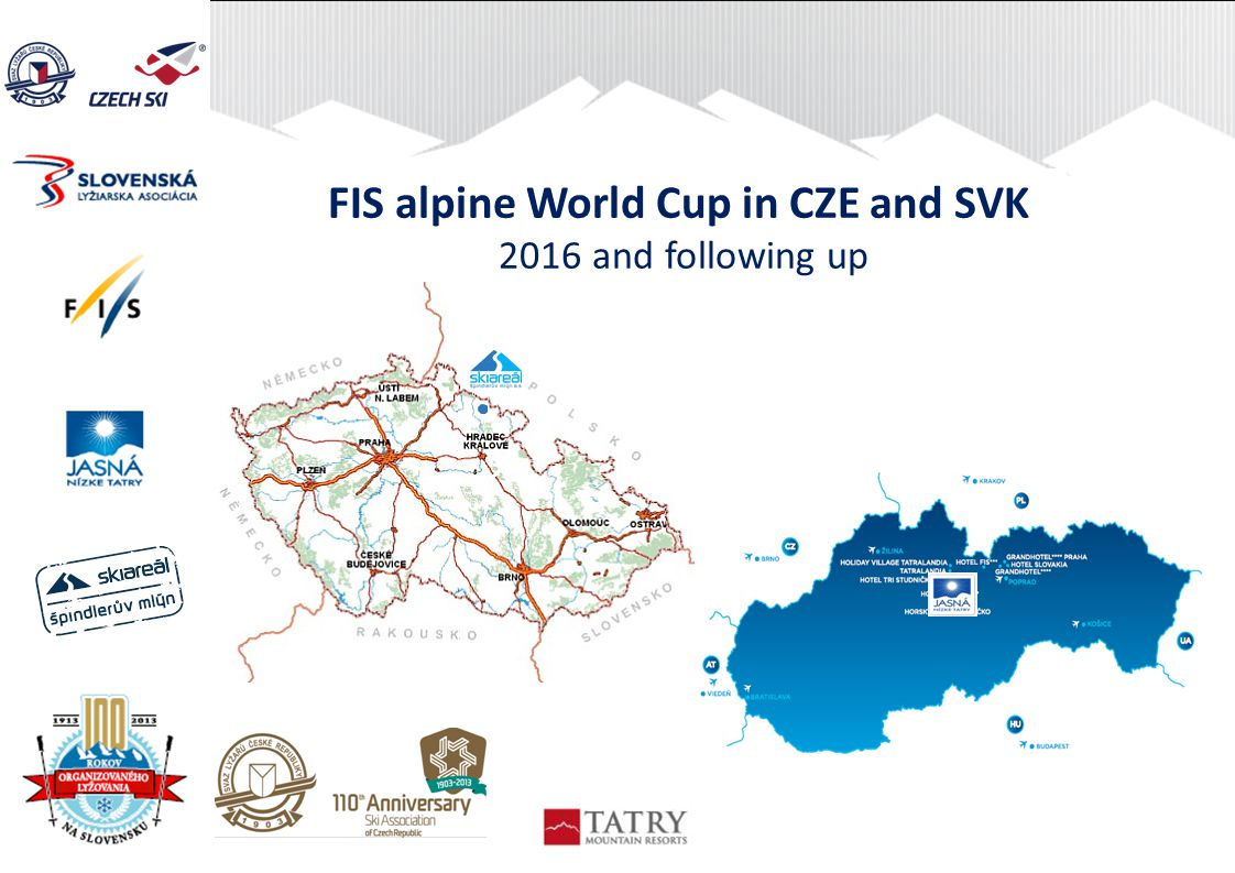PROLOGUE Czech and Slovak ski associations are long-time members of FIS with many achievements on both athletes and organizers side.