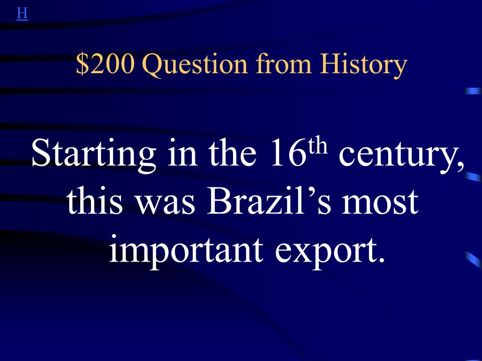 H $100 Answer from History What is Portugal?