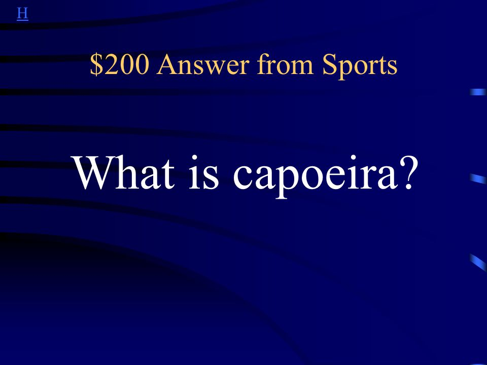 H $200 Question from Sports This is a type of martial arts and dance mixture.