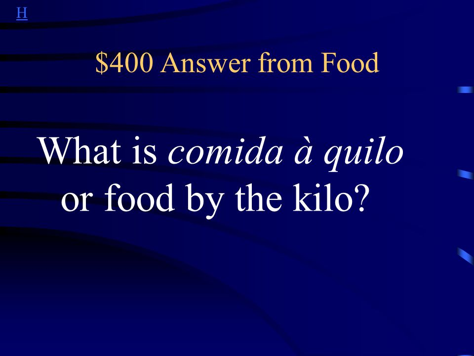 H $400 Question from Food This type of buffet restaurant is popular with Brazilians for lunch.